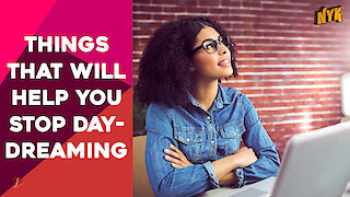 Top 4 Ways To Stop Daydreaming