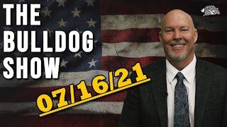 July 16th, 2021 | The Bulldog Show