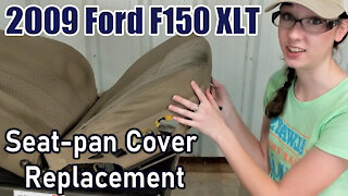 Seat-Pan Cover Replacement (on 09 Ford F150 XLT)