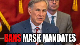 Greg Abbott BANS Covid Vaccine, Mask Mandates