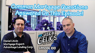 Common Mortgage Questions Answered! Episode 100 | AskJasonGelios Real Estate Show