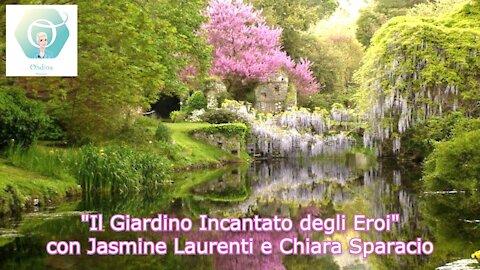"""""""Il Giardino Incantato degli Eroi"""" con Jasmine Laurenti e Chiara Sparacio"""