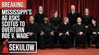 BREAKING: Mississippi's AG Asks SCOTUS to Overturn Roe v. Wade