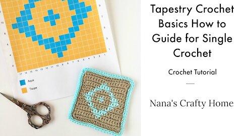 Tapestry Crochet Basics Guide Tips & Tricks Tutorial