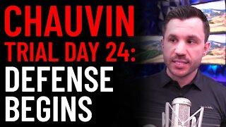 Chauvin Trial Day 24 Analysis: Defense Begins