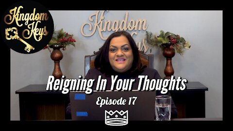 """Kingdom Keys: Episode 17 """"Reining In Your Thoughts"""""""