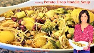 Amazing Potato Drop Noodle Soup Recipe