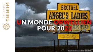 Un monde orwellien pour 2022