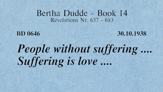 BD 0646 - PEOPLE WITHOUT SUFFERING .... SUFFERING IS LOVE ....