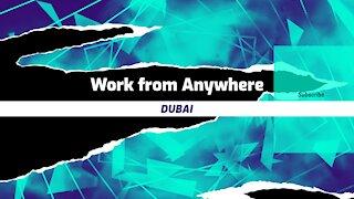 Work from Anywhere DUBAI