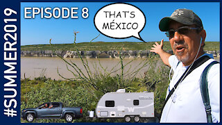 Hiking to Mexico at Seminole Canyon State Park - #SUMMER2019 Episode 8