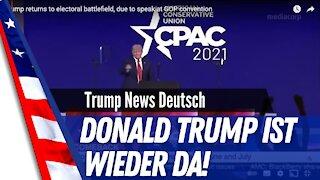 Donald Trump: Er ist wieder da!