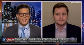 After Hours - OANN Biden's EO's with Patrick Hedger