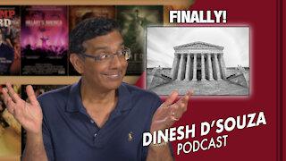 FINALLY! Dinesh D'Souza Podcast Ep 124