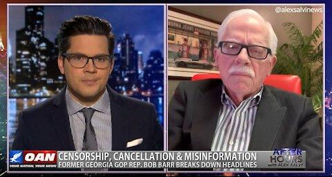 After Hours - OANN Free Speech Assault with Bob Barr
