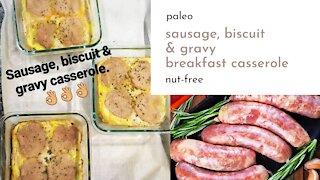 Sausage, Biscuit & Gravy Breakfast Casserole - Paleo, Nut-Free, Gluten-Free