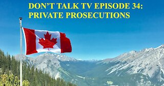Don't Talk TV Episode 34: Private Prosecutions