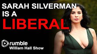 Sarah Silverman is a LIBERAL