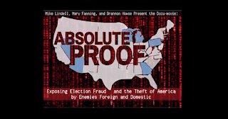 ABSOLUTE PROOF DOCUMENTARY WITH MIKE LINDELL- NEVER BEFORE SEEN EVIDENCE ON ELECTION FRAUD