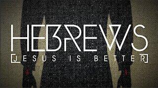 Hebrews 3 - Better than Moses