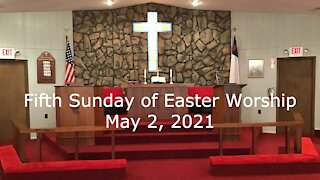 5th Sunday of Easter Worship, May 2, 2021