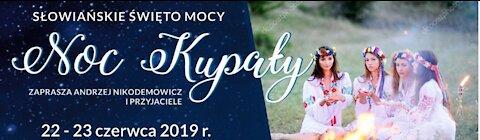 Zapomniana Starosłowiańska Wiedza - Noc Kupały w Skaryszewie k. Radomia 2019