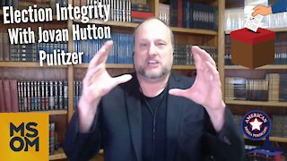 Election Integrity with Jovan Hutton Pulitzer