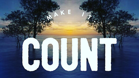 Make it Count (Sermon) by- Pastor & Evangelist Tyson Cobb