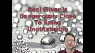 Real Silver is Dangerously Close to Being Unobtainable