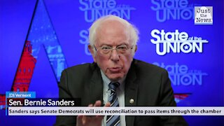 Sanders says Senate Democrats will use reconciliation to pass items through the chamber