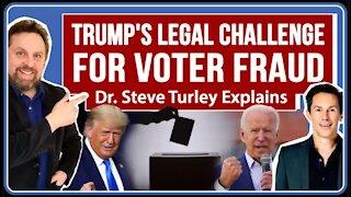 Steve Turley Explains Trump's Election Legal Challenge for Voter Fraud