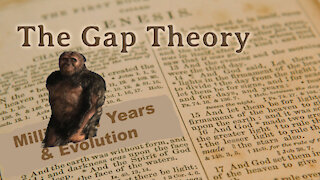 Gap Theory: It's Not The Biblical Answer