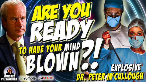 SPECIAL PRESENTATION! Your Mind Is About To Be BLOWN! Dr. Peter McCullough Drops MAJOR COVID BOMBS!