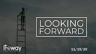 Looking Forward - November 15, 2020