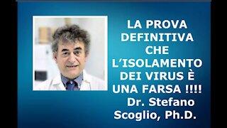 LA PROVA DEFINITIVA CHE L'ISOLAMENTO DEI VIRUS È UNA FARSA !!!! Dr. Stefano Scoglio, Ph.D.