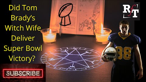 Did Tom Brady's Witch Wife Deliver Super Bowl Victory?