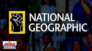 National Geographic Goes Woke