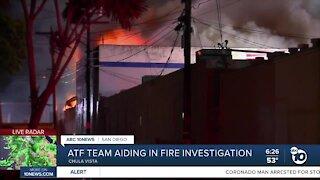 ATF team helping in Chula Vista fire probe