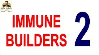 Immune Builders Part 2