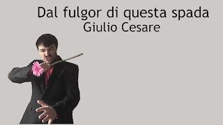 Dal fulgor di questa spada - Giulio Cesare - Handel
