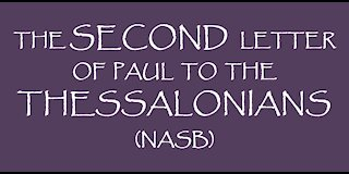The Second Letter of Paul to the Thessalonians (NASB)