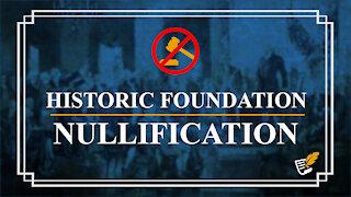 Historic Foundation of Nullification | Constitution Corner
