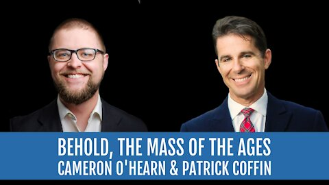 #245: Behold: The Mass of the Ages—Cameron O'Hearn
