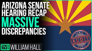 Arizona/Maricopa Senate Hearing Recap, MASSIVE Discrepancies