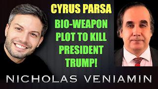 Cyrus Discusses Bio-Weapon Plot To Kill President Trump with Nicholas Veniamin