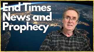 End times News and Prophecy fulfillment