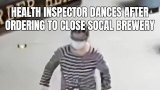 Health Inspector Dances After Ordering To Close SoCal Brewery