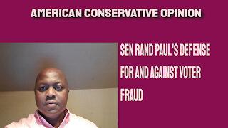 Sen Rand Paul's defense for and against voter fraud