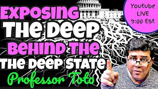 """Exposing """"THE DEEP"""" behind The Deep State"""