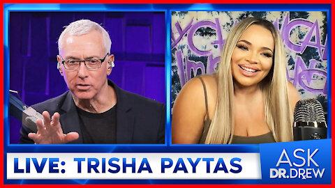 Trisha Paytas on Mental Illness, Frenemies, Addiction & More - Ask Dr. Drew
